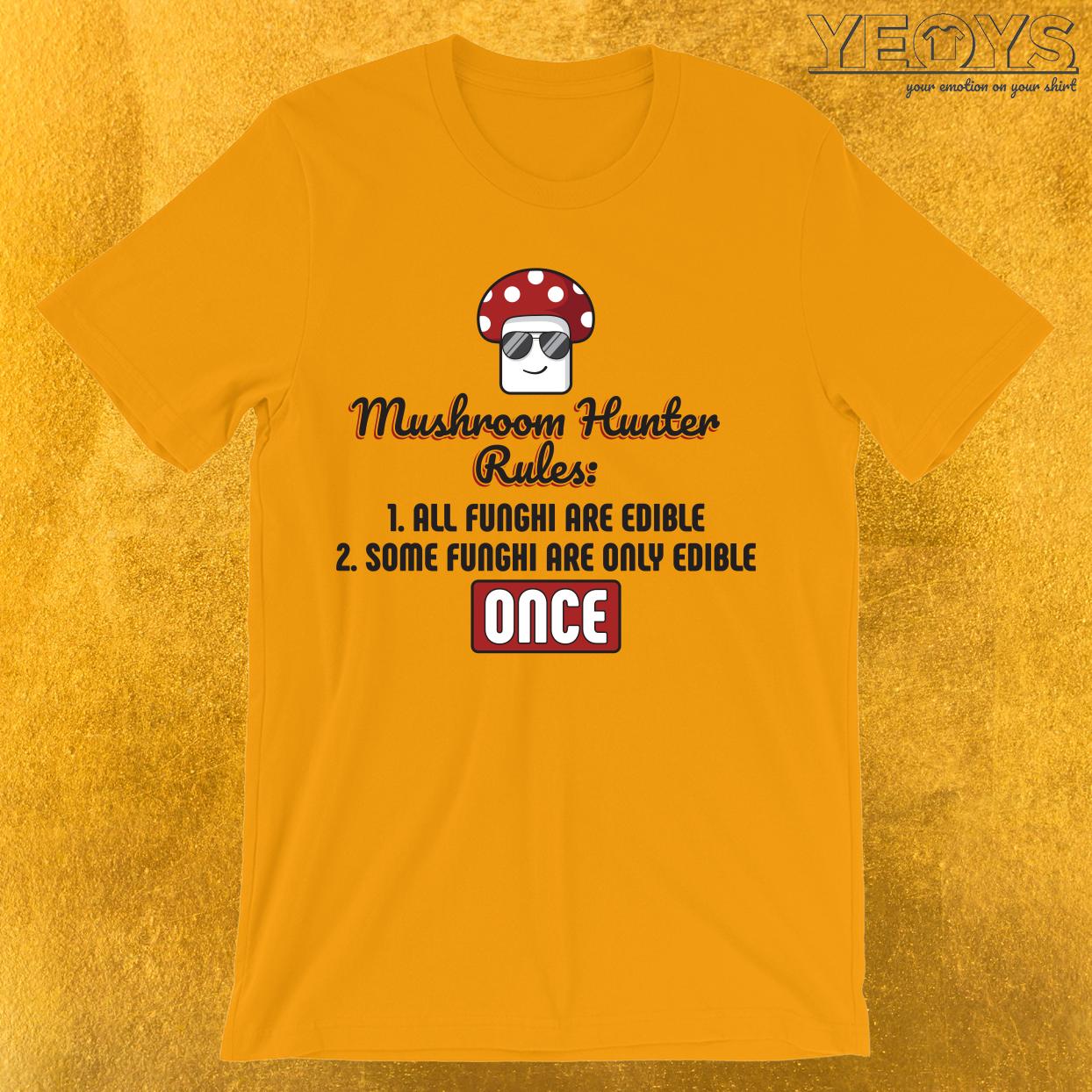 Mushroom Hunter Rules Edible Funghi T-Shirt
