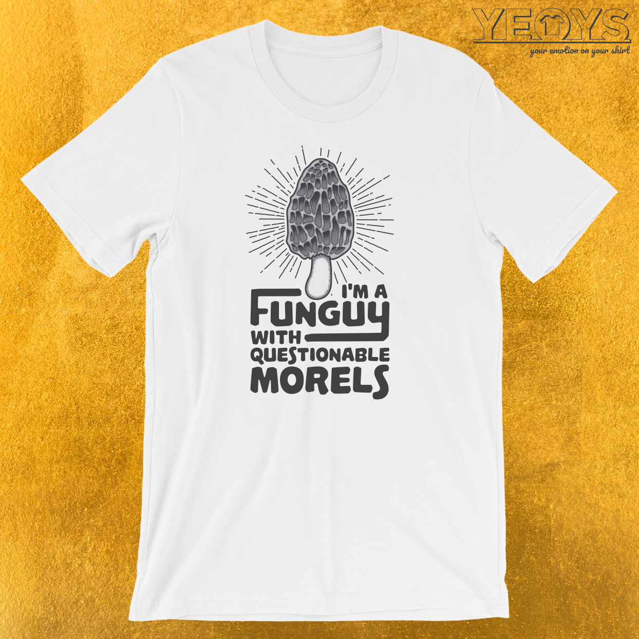 I'm A Funguy With Questionable Morels T-Shirt