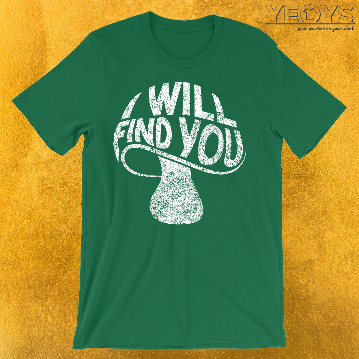 I Will Find You T-Shirt