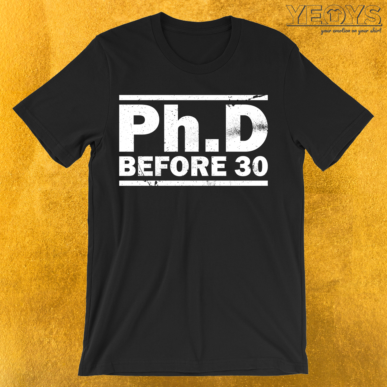 PhD Before 30 T-Shirt