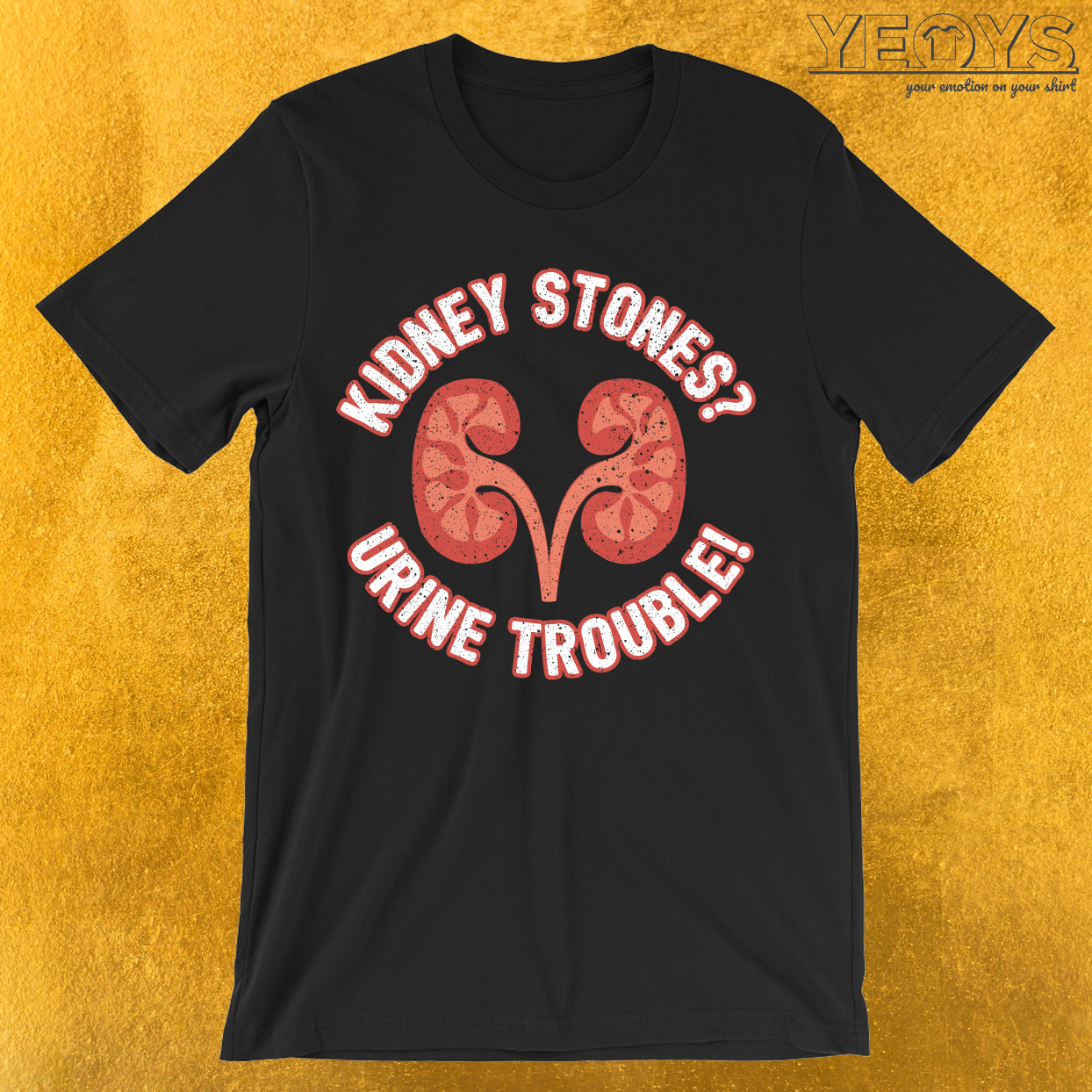 Kidney Stones Urine Trouble T-Shirt
