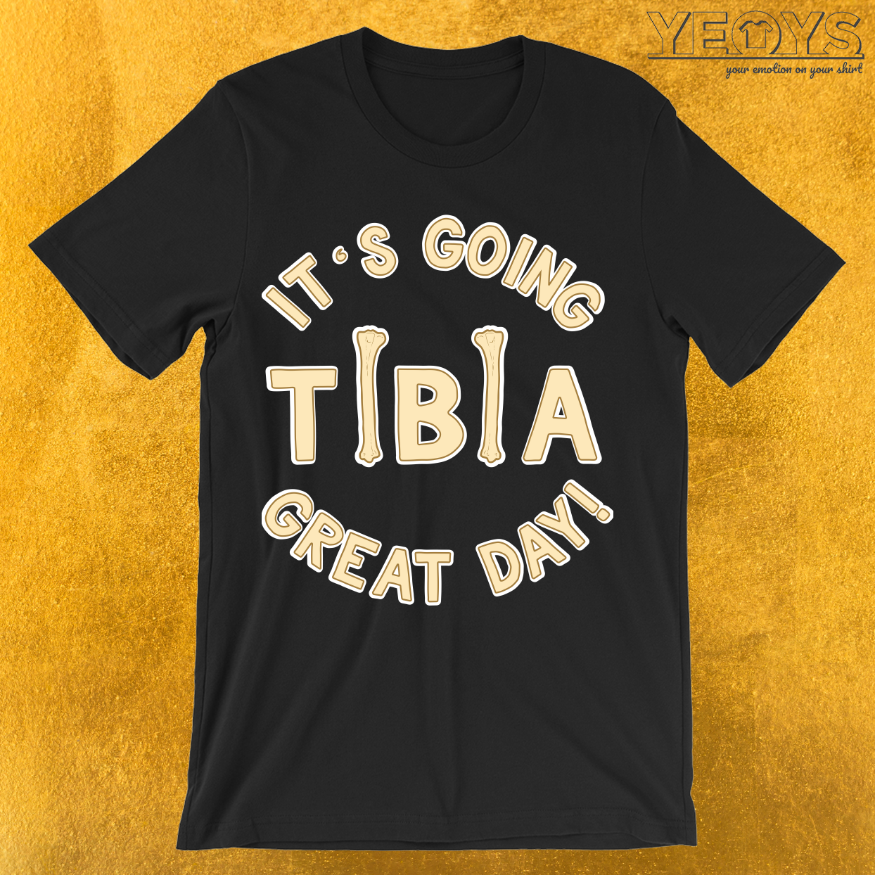 It's Going Tibia Great Day T-Shirt