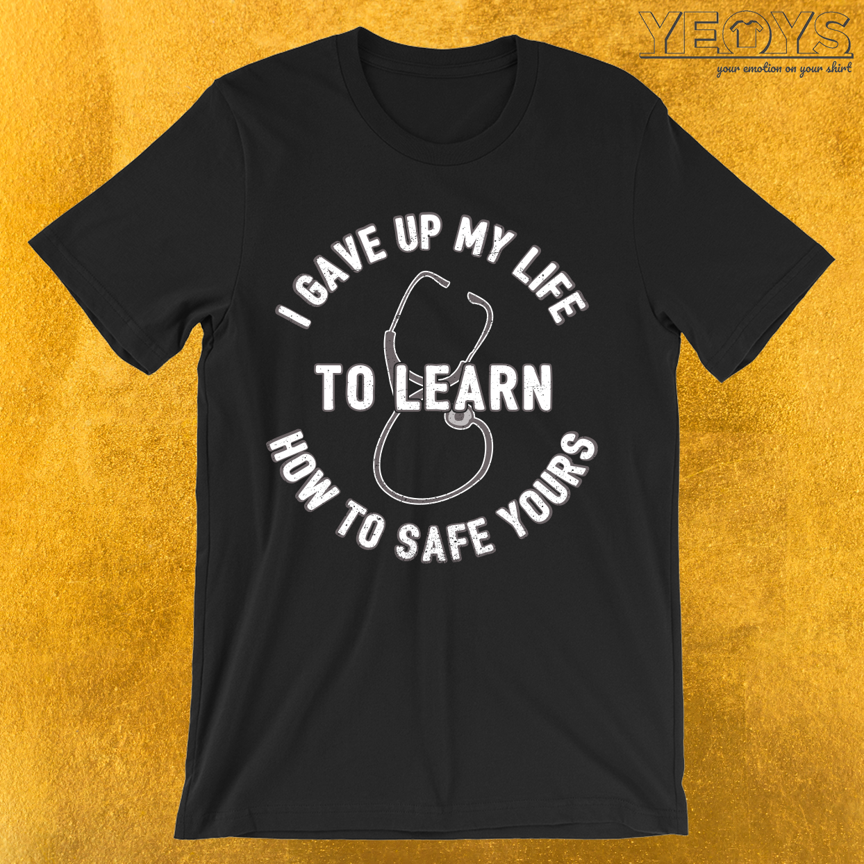 I Gave Up My Life To Learn How To Safe Yours T-Shirt