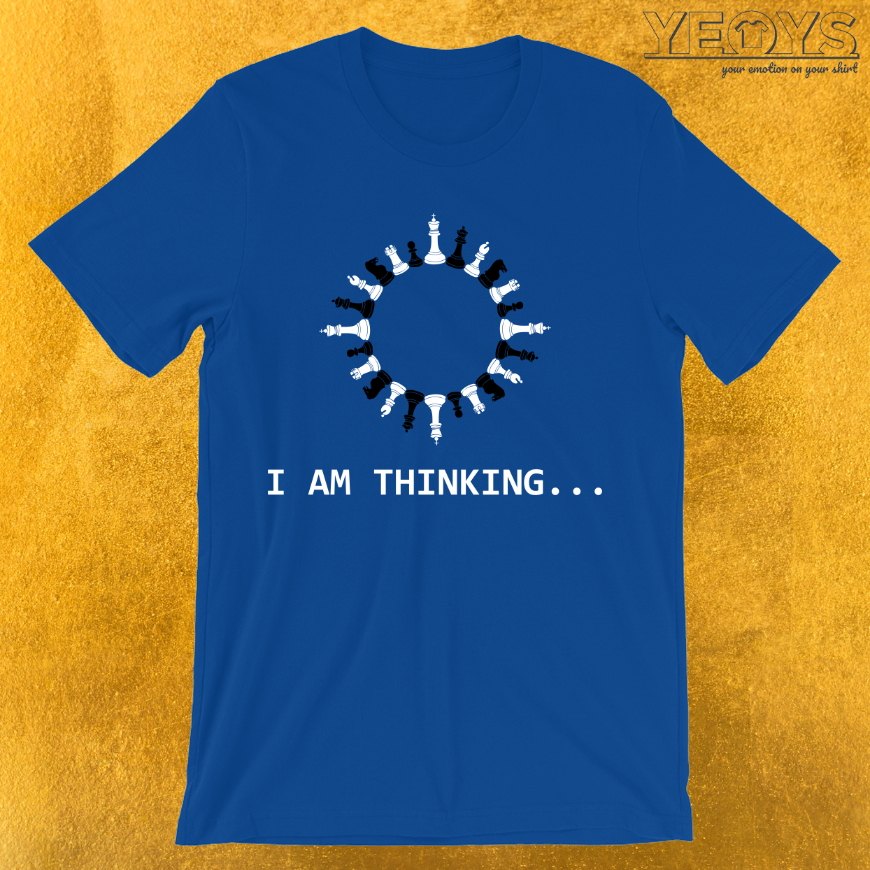 I Am Thinking Chess Pieces T-Shirt