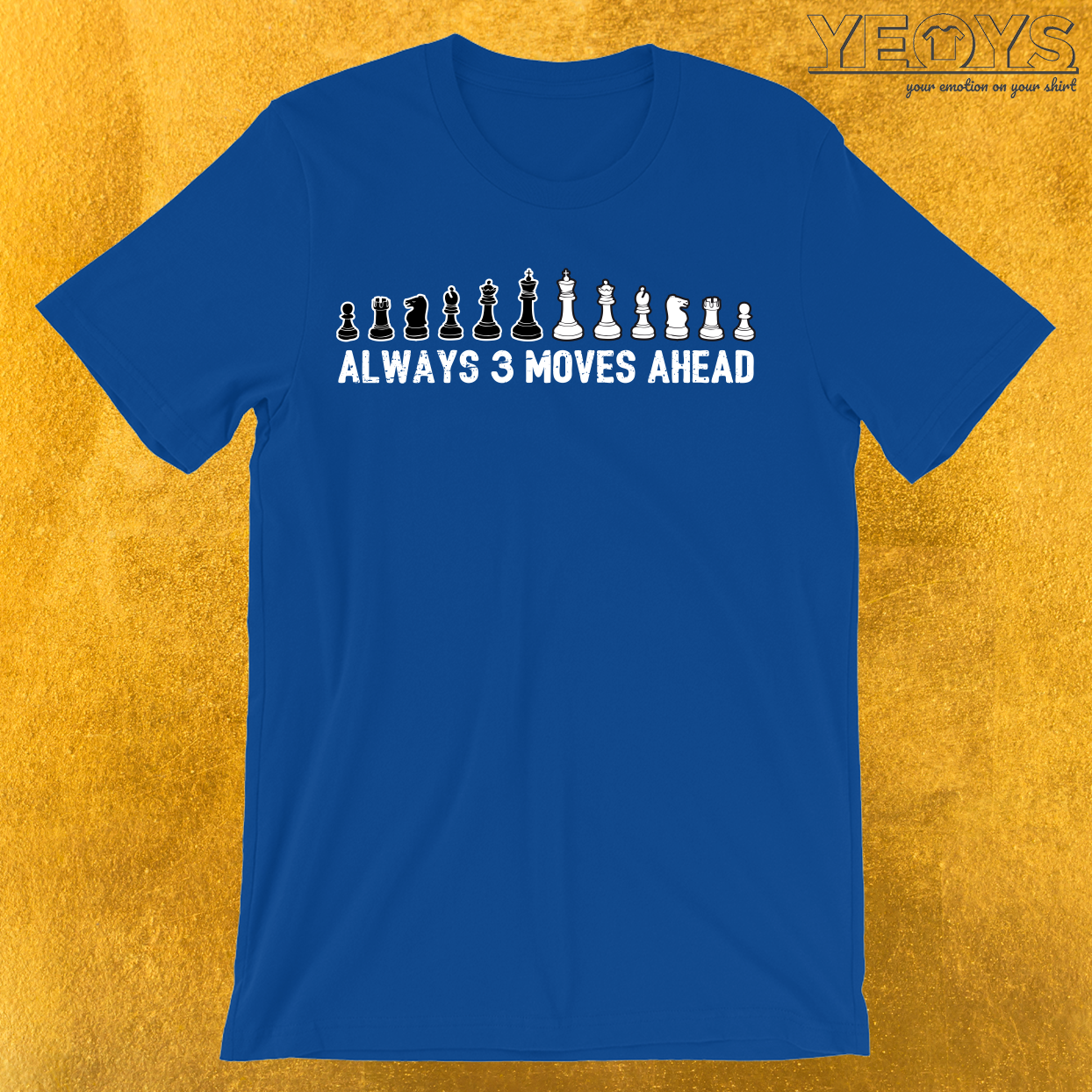 Always 3 Moves Ahead Chess Piece T-Shirt