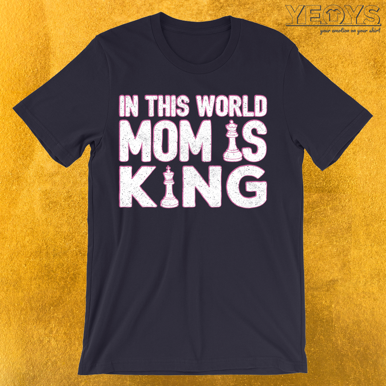 In This World Mom Is King T-Shirt