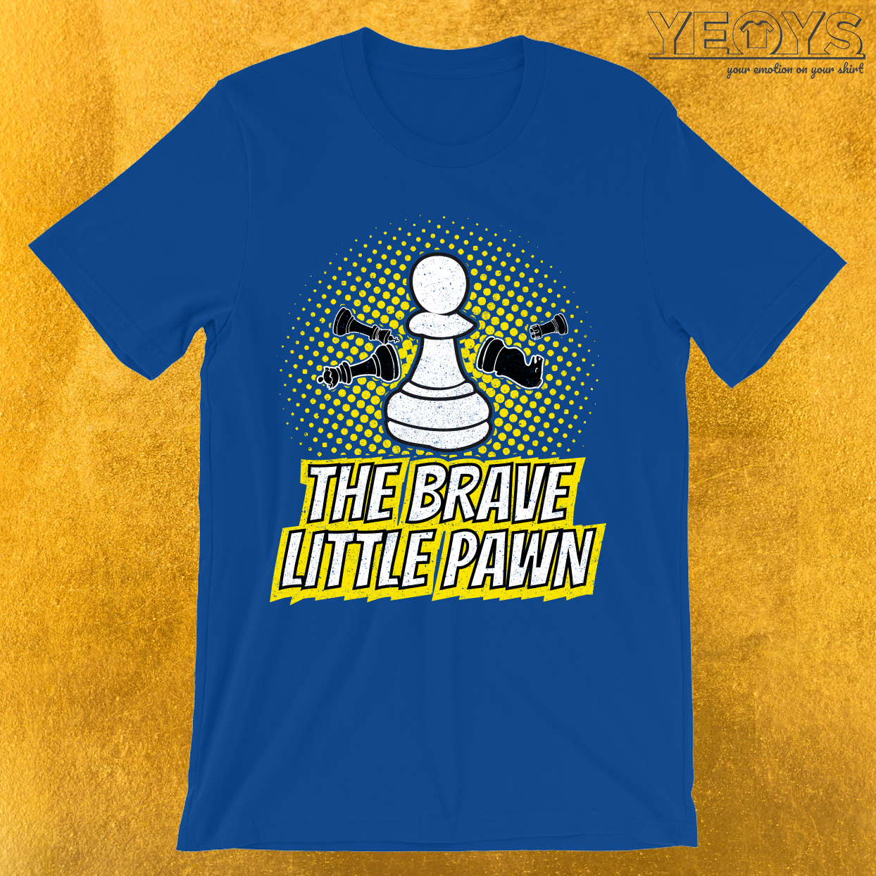 The Brave Little Pawn T-Shirt