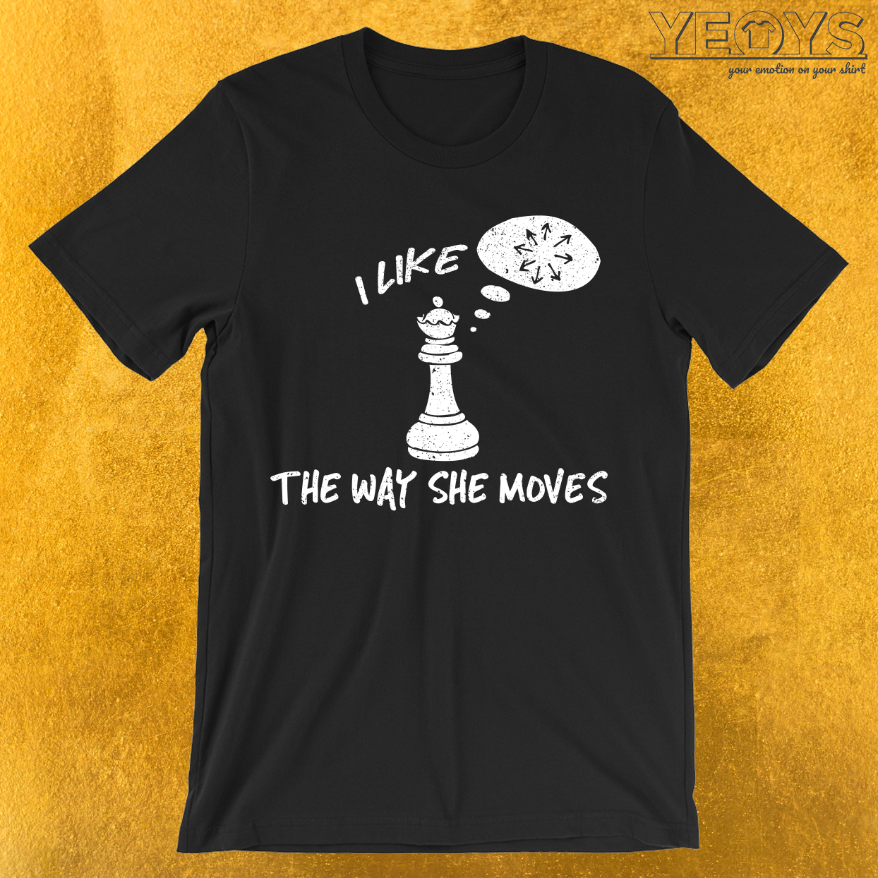 I Like The Way She Moves T-Shirt