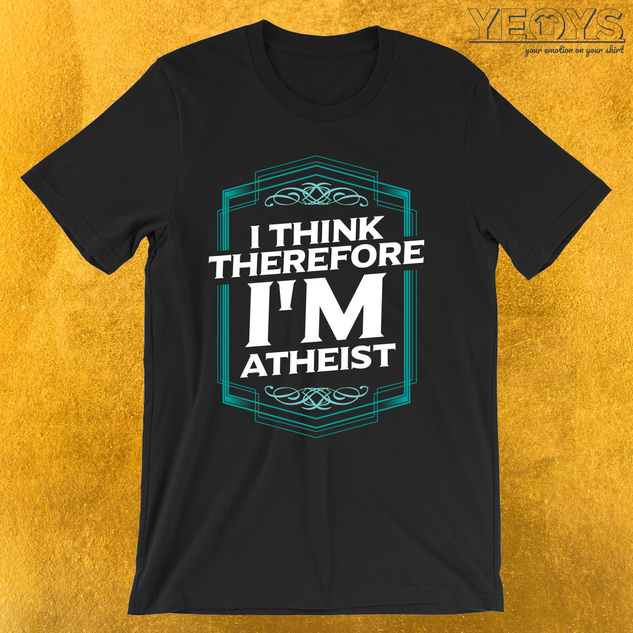 I Think Therefore I'm Atheist T-Shirt