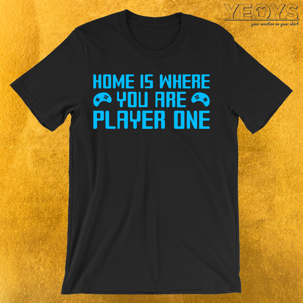 Home Is Where You Are Player One T-Shirt