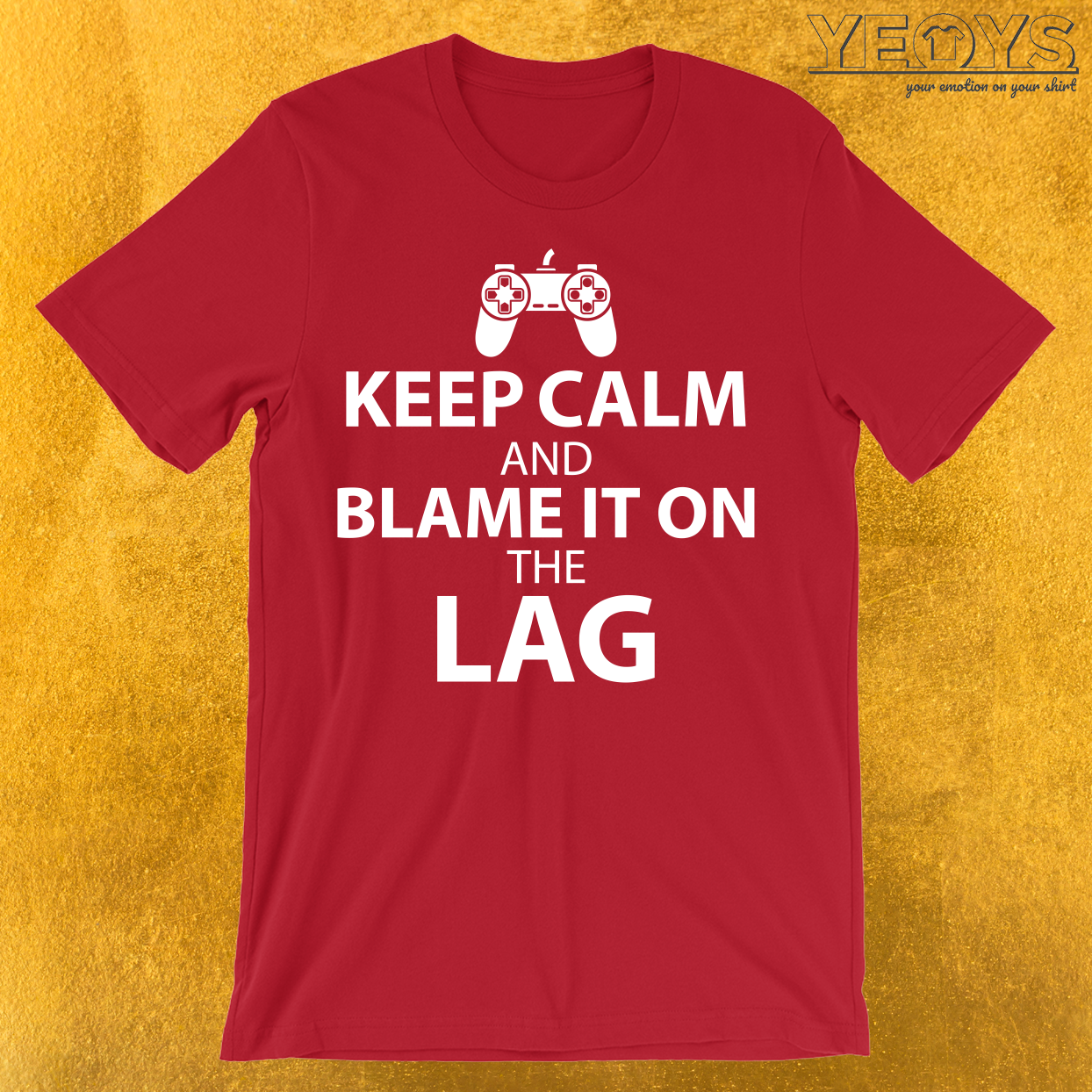 Keep Calm And Blame It On The Lag T-Shirt
