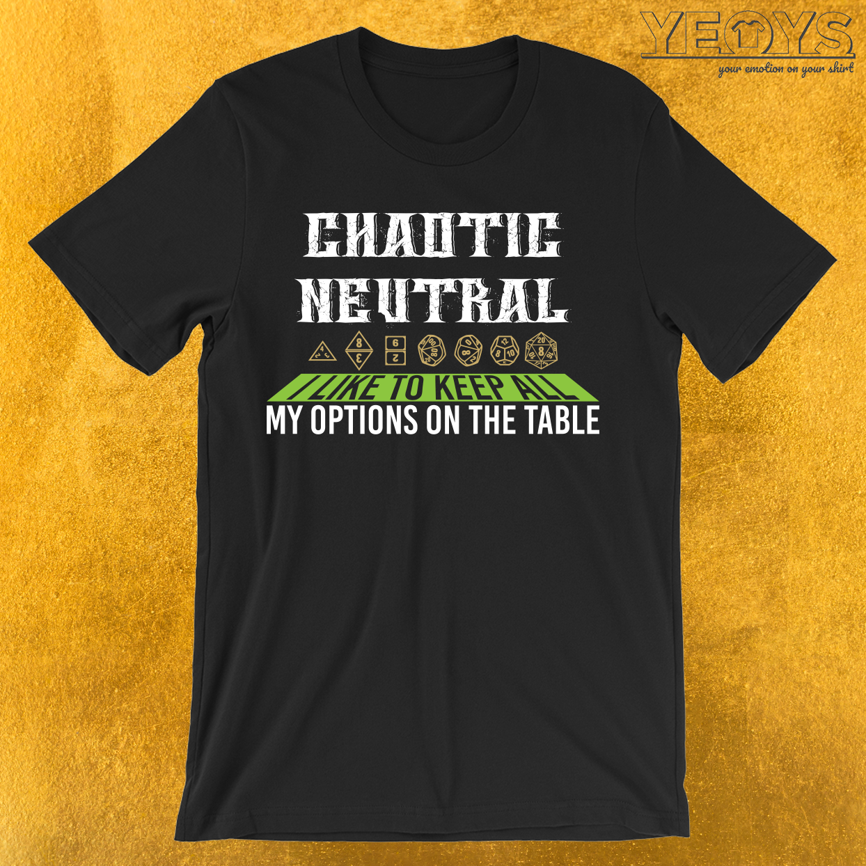 Chaotic Neutral I Keep All My Options T-Shirt
