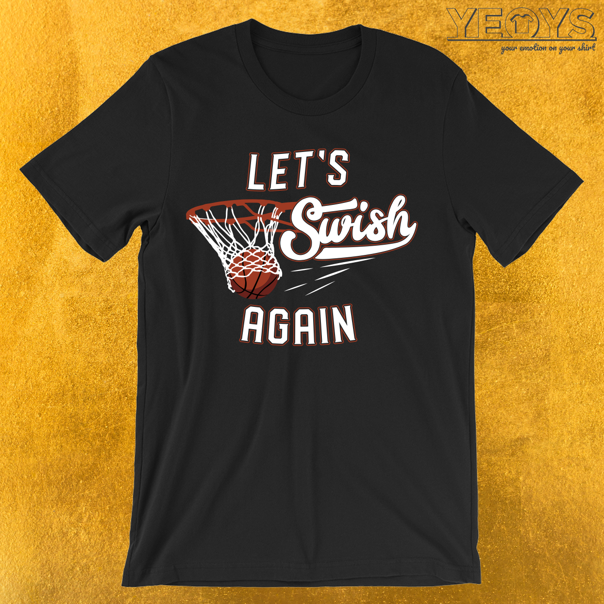 Let's Swish Again T-Shirt