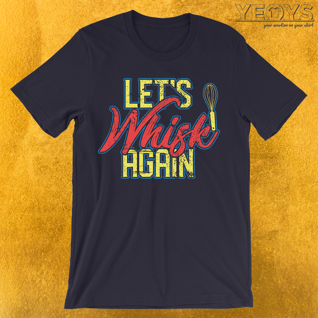 Let's Whisk Again T-Shirt