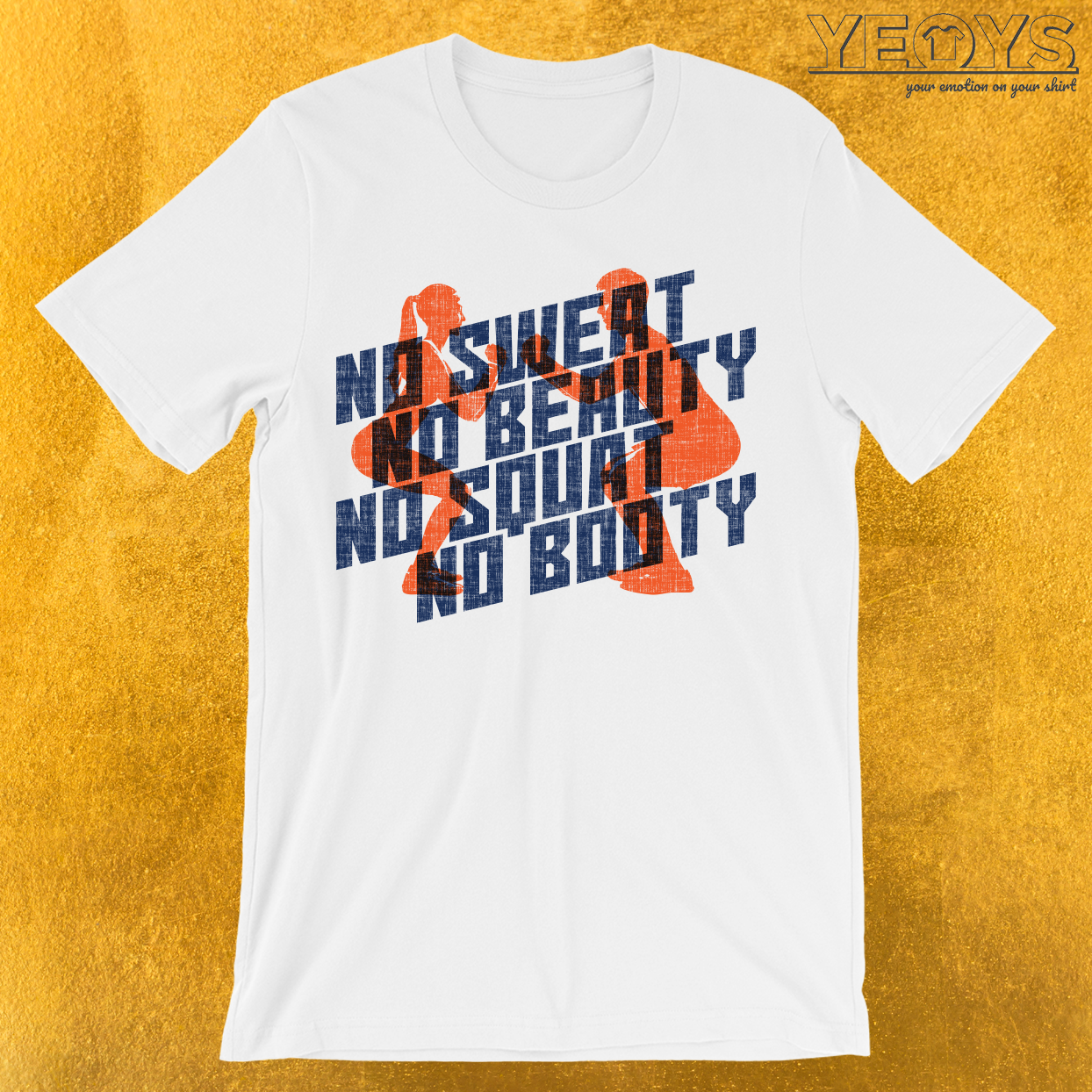 No Sweat No Beauty No Squat No Booty T-Shirt