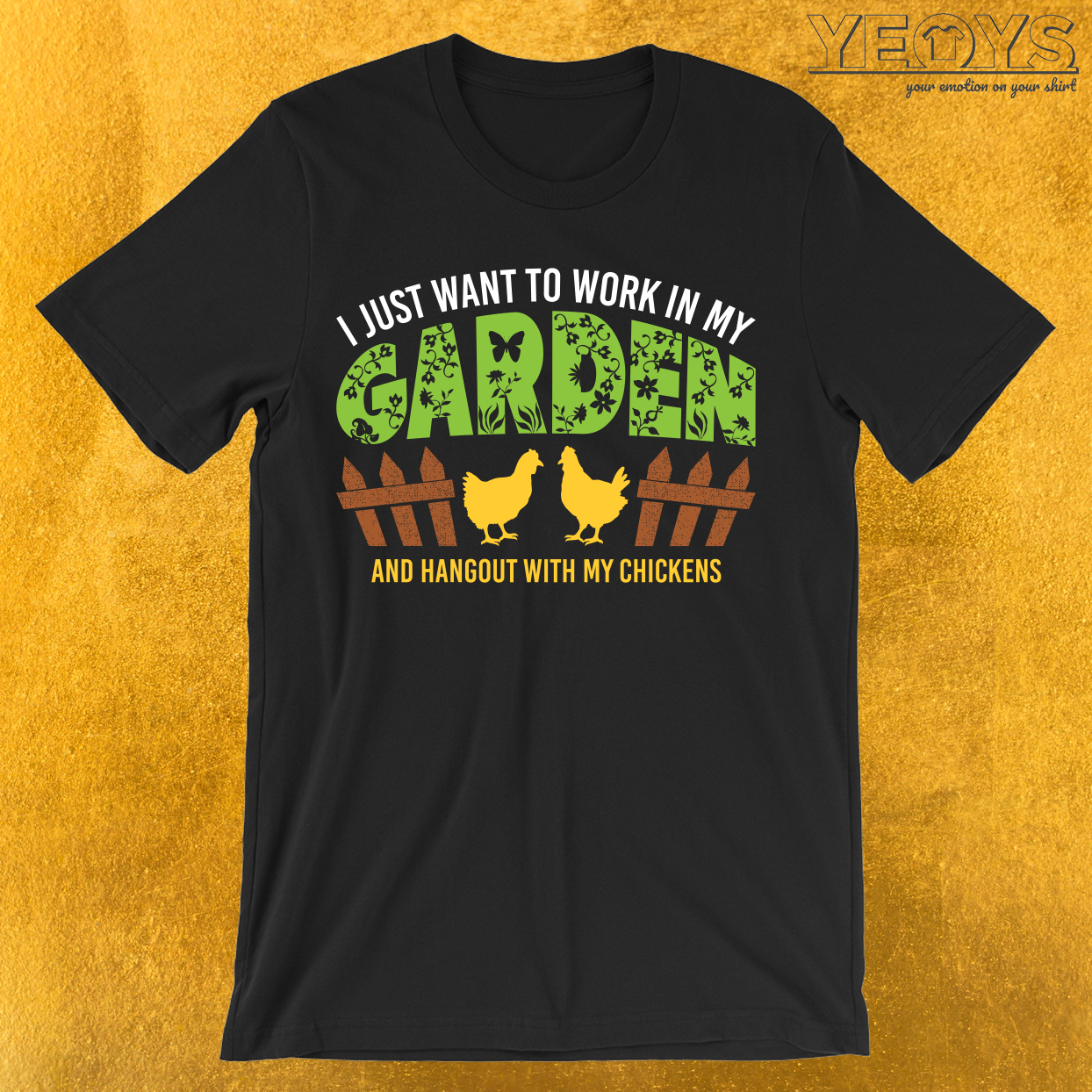 Work In My Garden Hangout With My Chickens T-Shirt