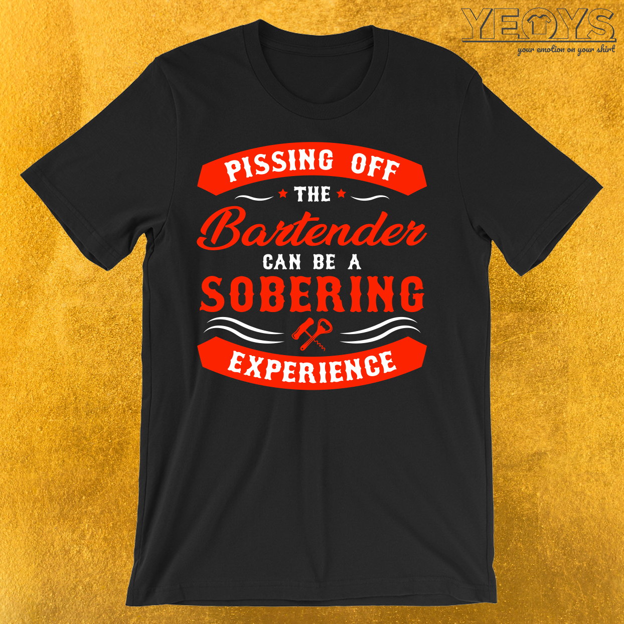 Pissing Off Bartender Sobering Experience T-Shirt