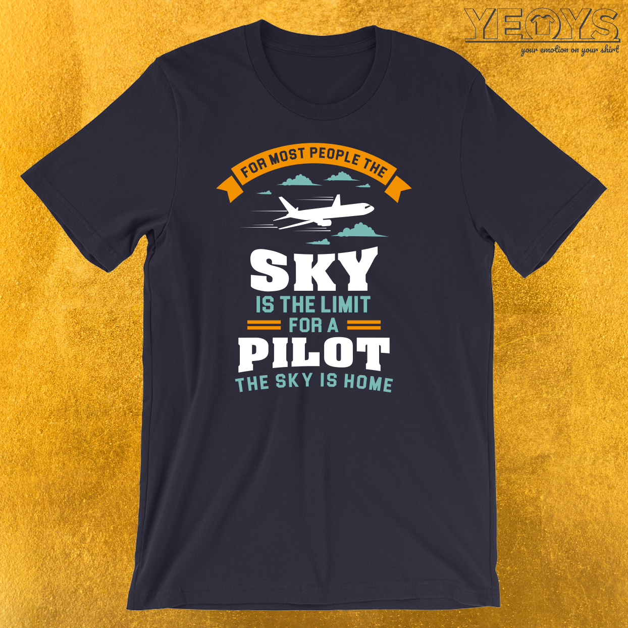 For Most People The Sky Is The Limit T-Shirt