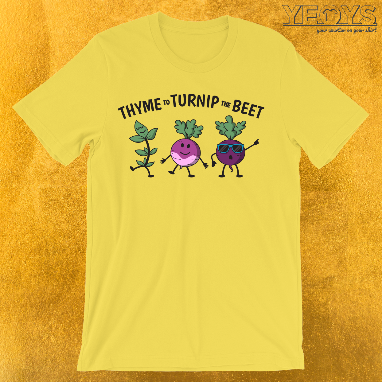 Thyme To Turnip The Beet T-Shirt