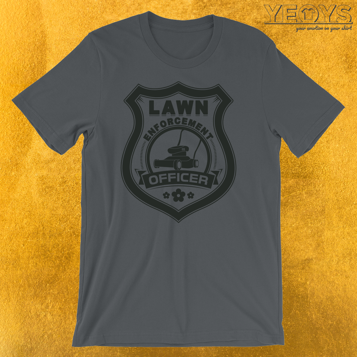 Lawn Enforcement Officer T-Shirt