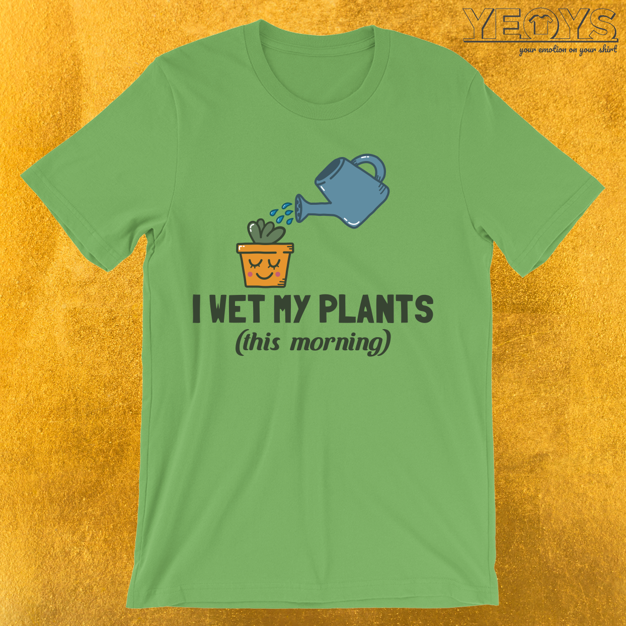 I Wet My Plants This Morning T-Shirt
