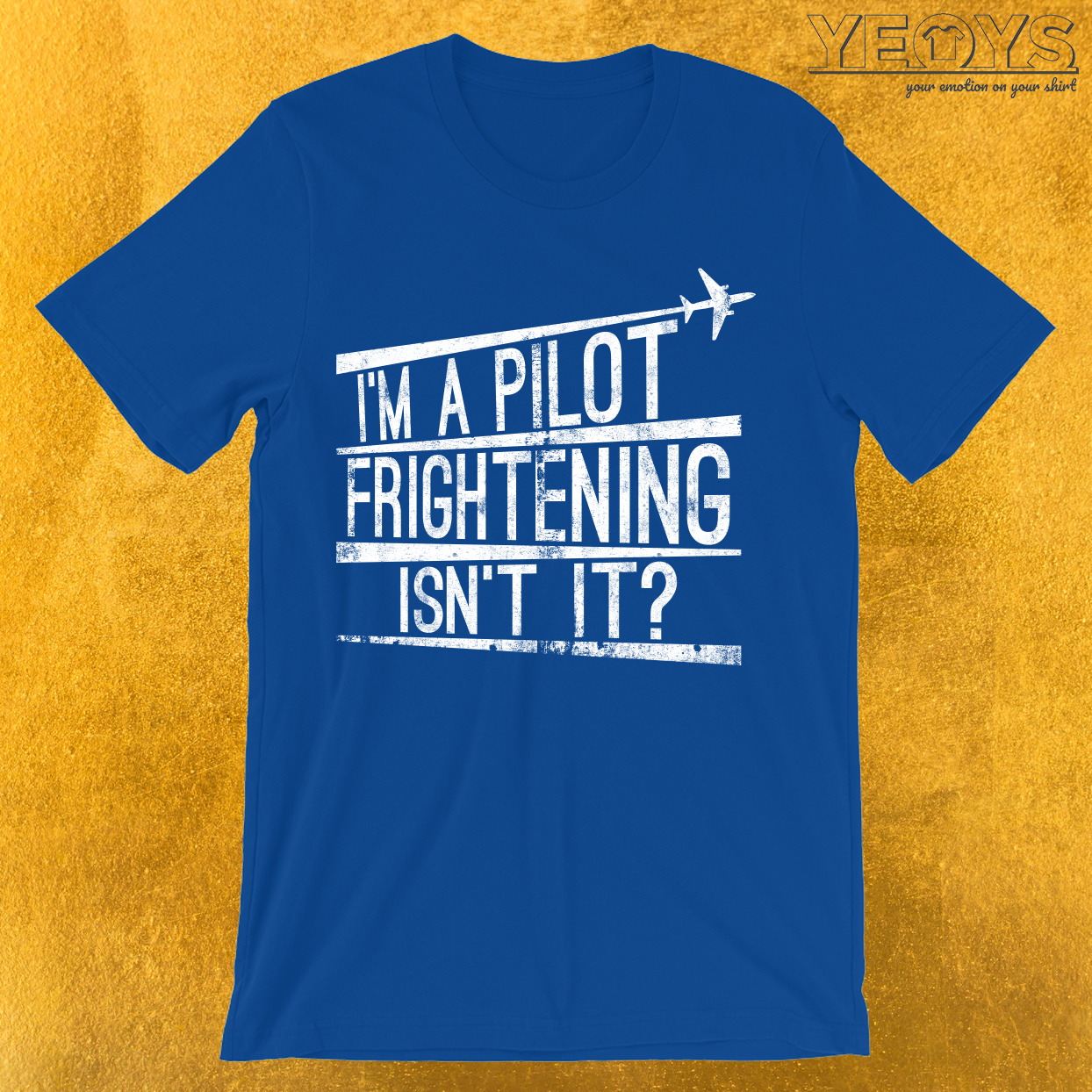 I'm A Pilot Frightening Isn't It T-Shirt