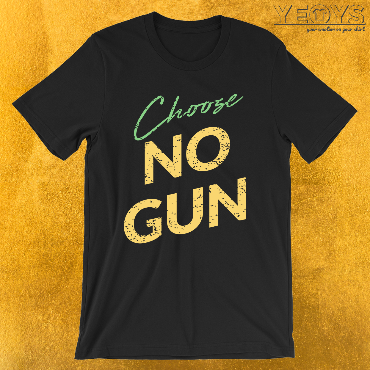 Choose No Weapon – Anti Gun Quote Tee