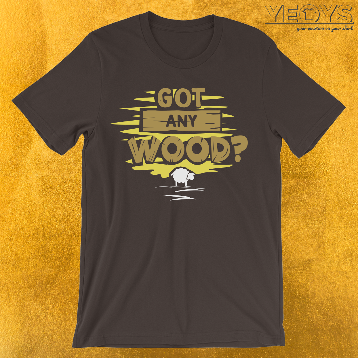 Got Any Wood T-Shirt
