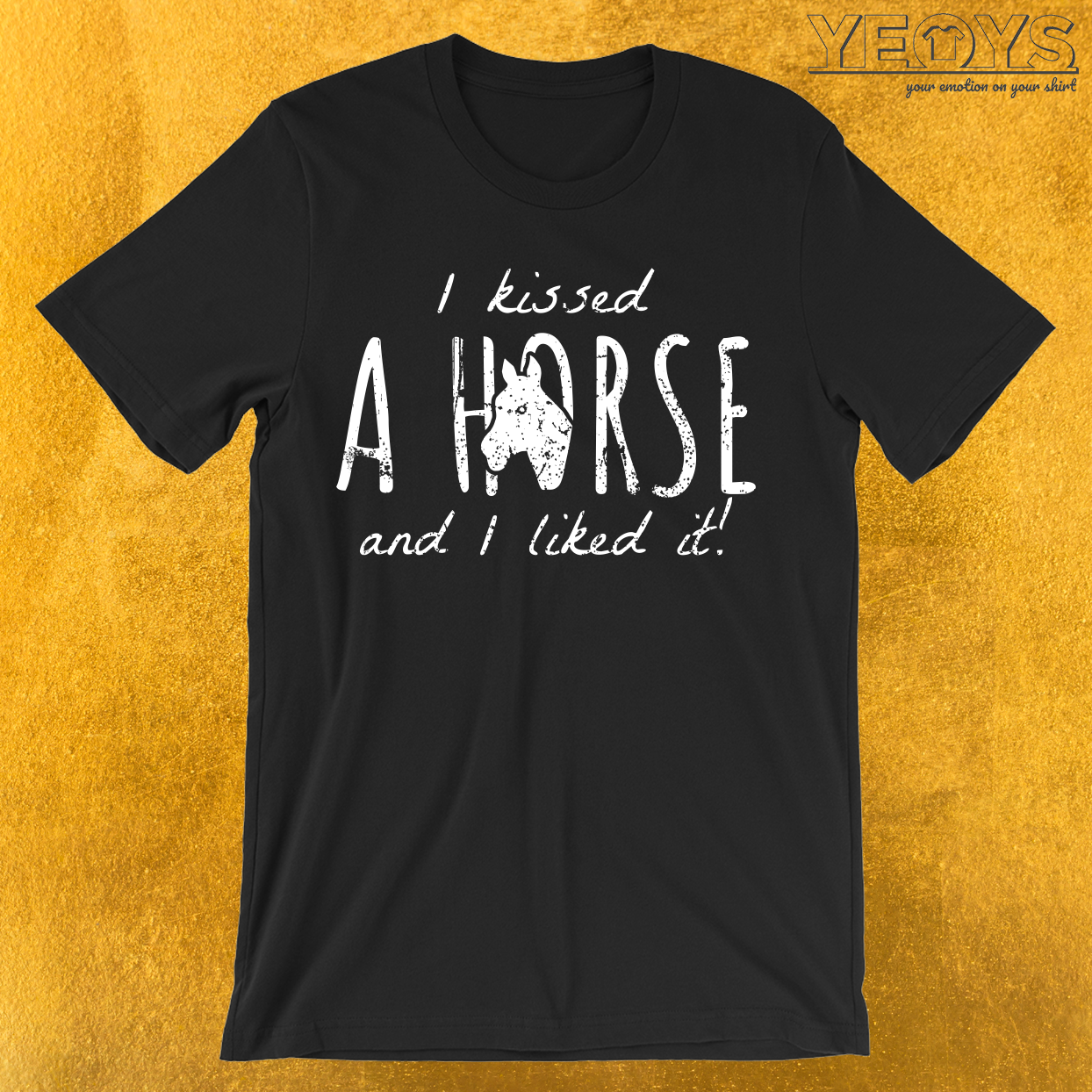 I Kissed A Horse And I Liked It T-Shirt