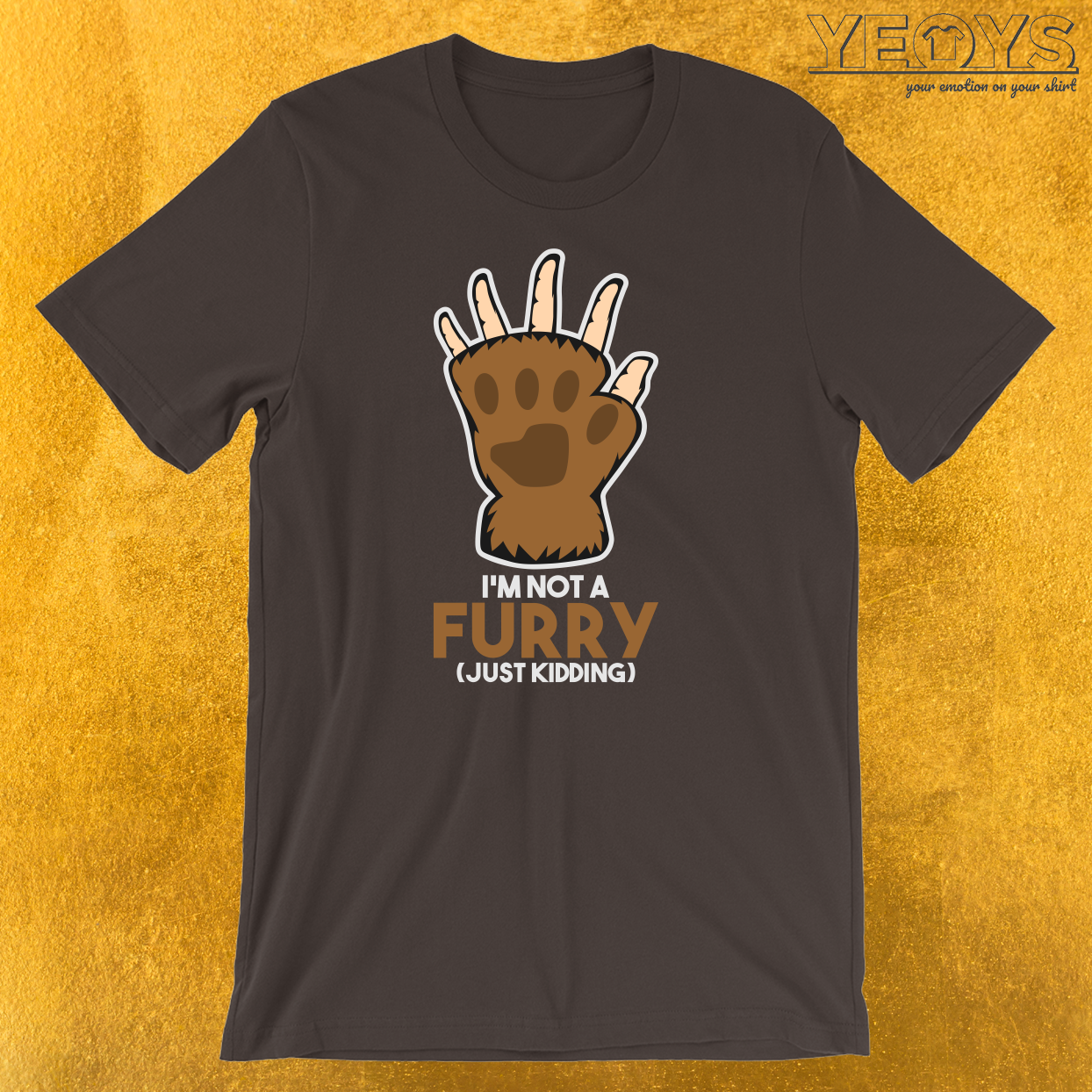 I'm Not A Furry Just Kidding T-Shirt