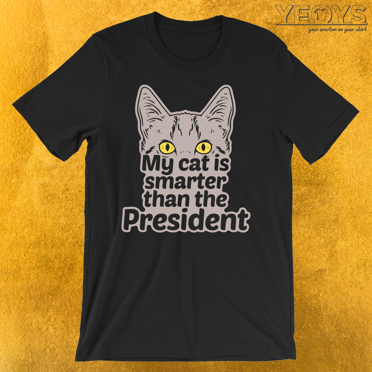 My Cat Is Smarter Than The President T-Shirt