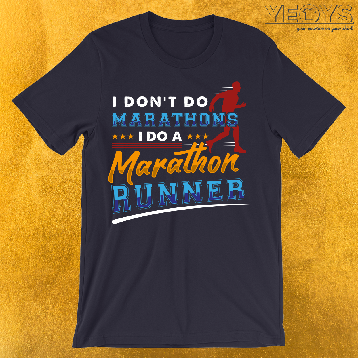 I Don't Do Marathons I Do A Marathon Runner T-Shirt