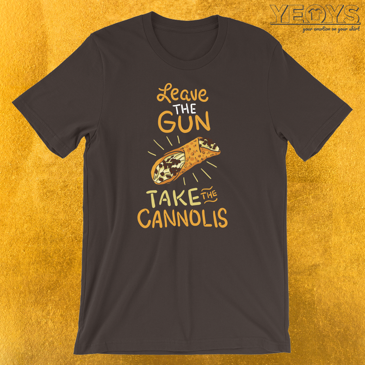 Leave The Gun Take The Cannolis T-Shirt