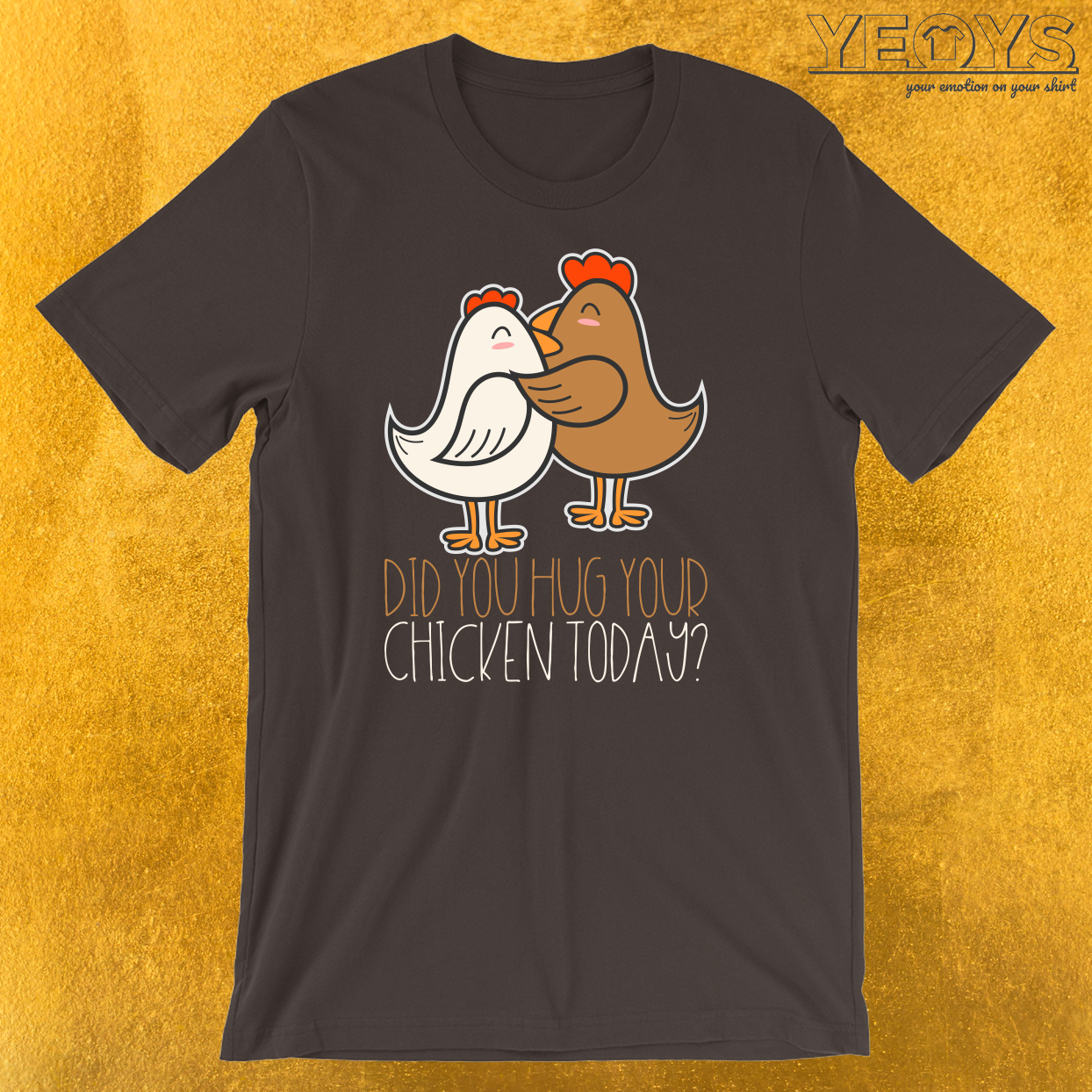 Did You Hug Your Chicken Today T-Shirt