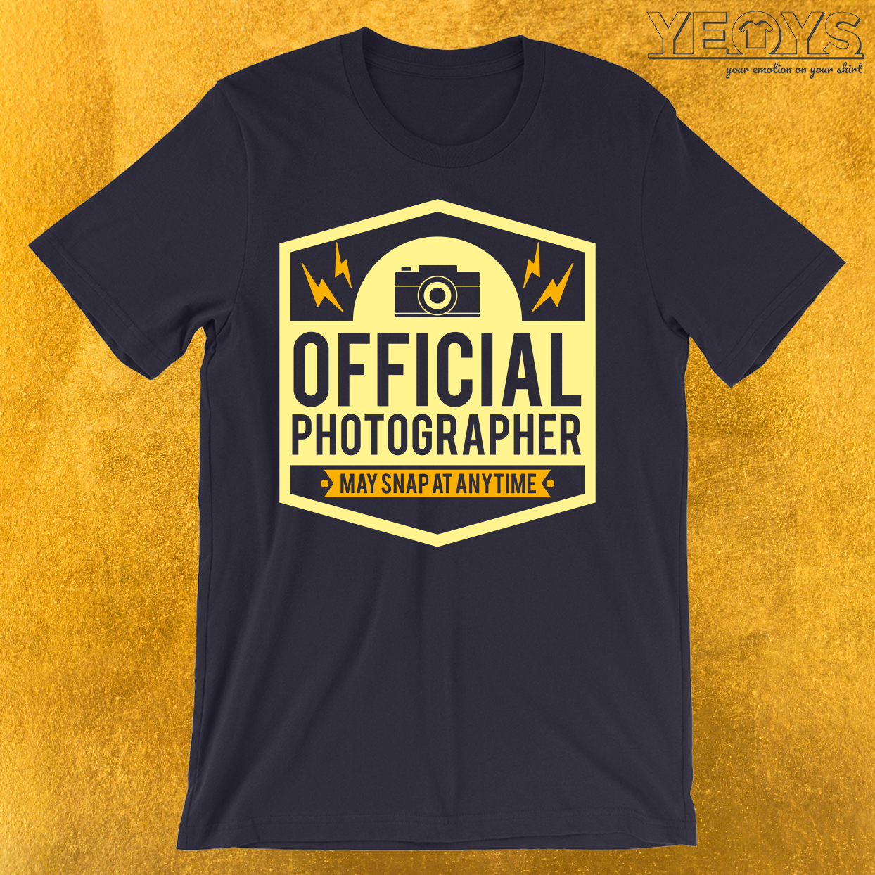 Official Photographer May Snap At Anytime T-Shirt