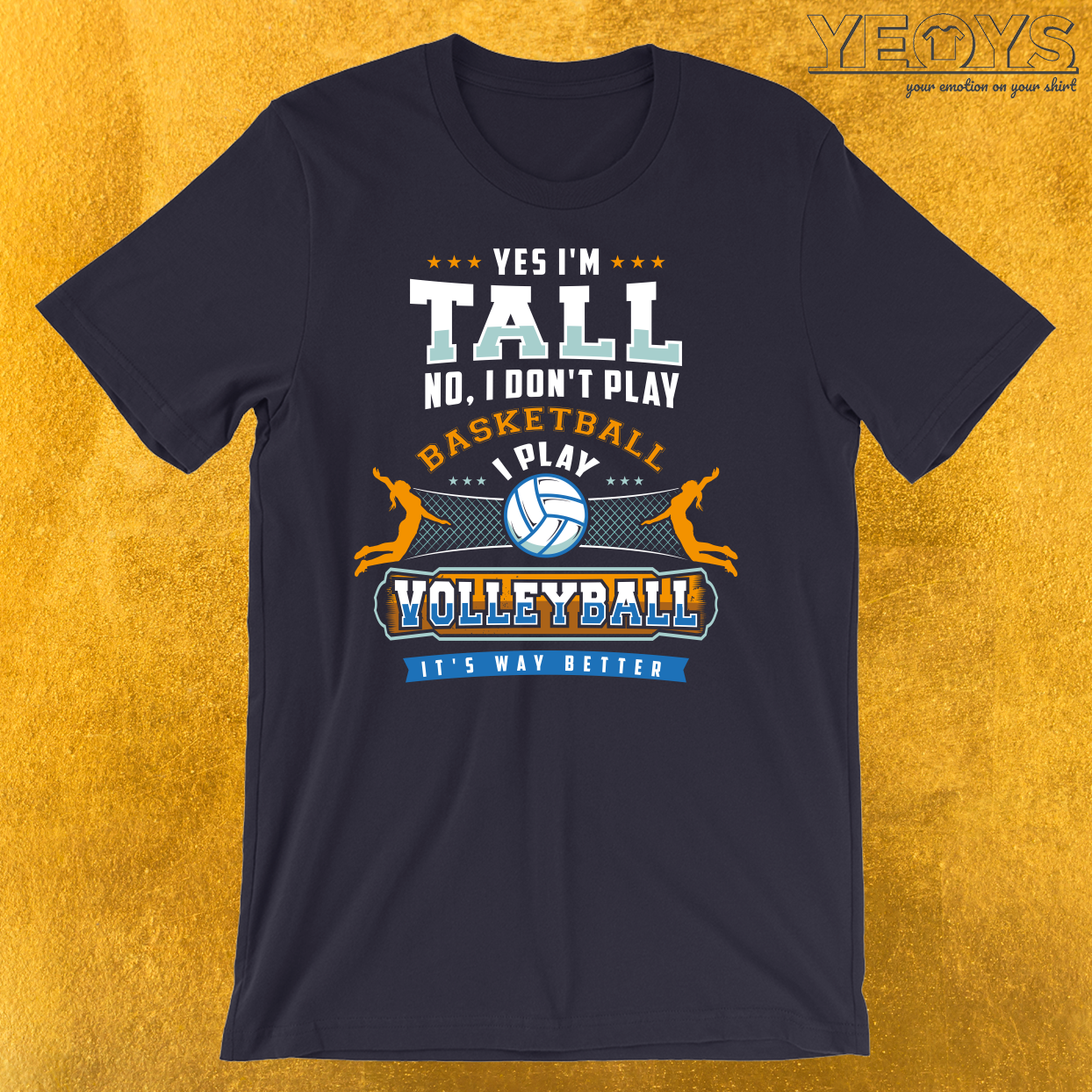 Yes I'm Tall No I Don't Play Basketball T-Shirt