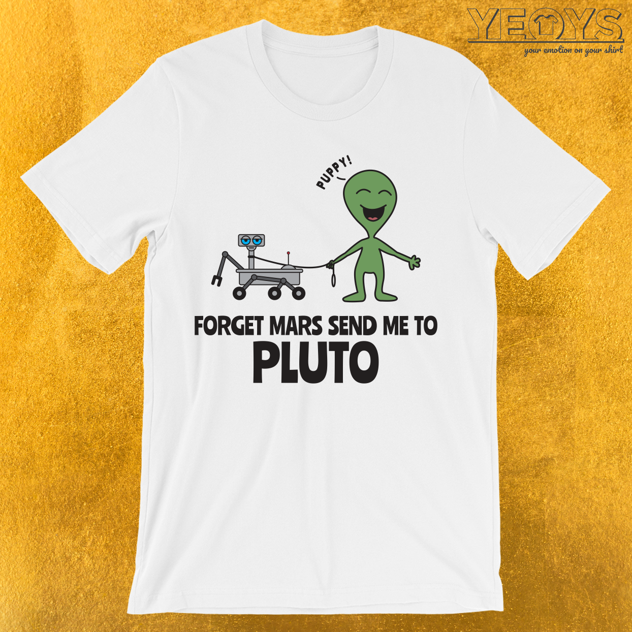 Forget Mars Send Me To Pluto T-Shirt