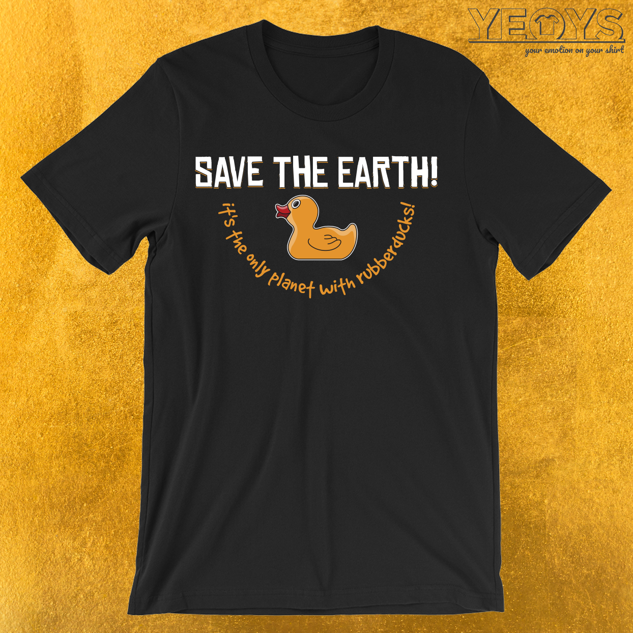 Earth The Only Planet With Rubberducks T-Shirt
