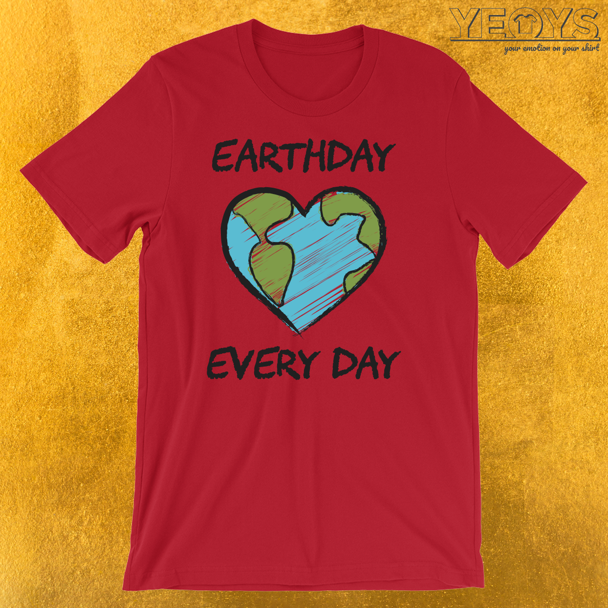 Earthday Every Day T-Shirt