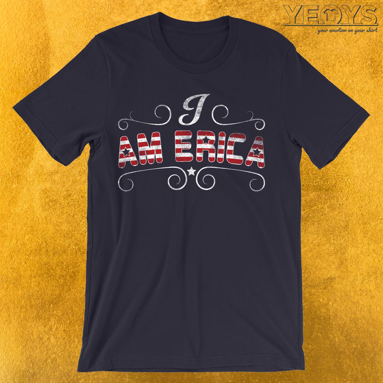 I Am Erica T-Shirt