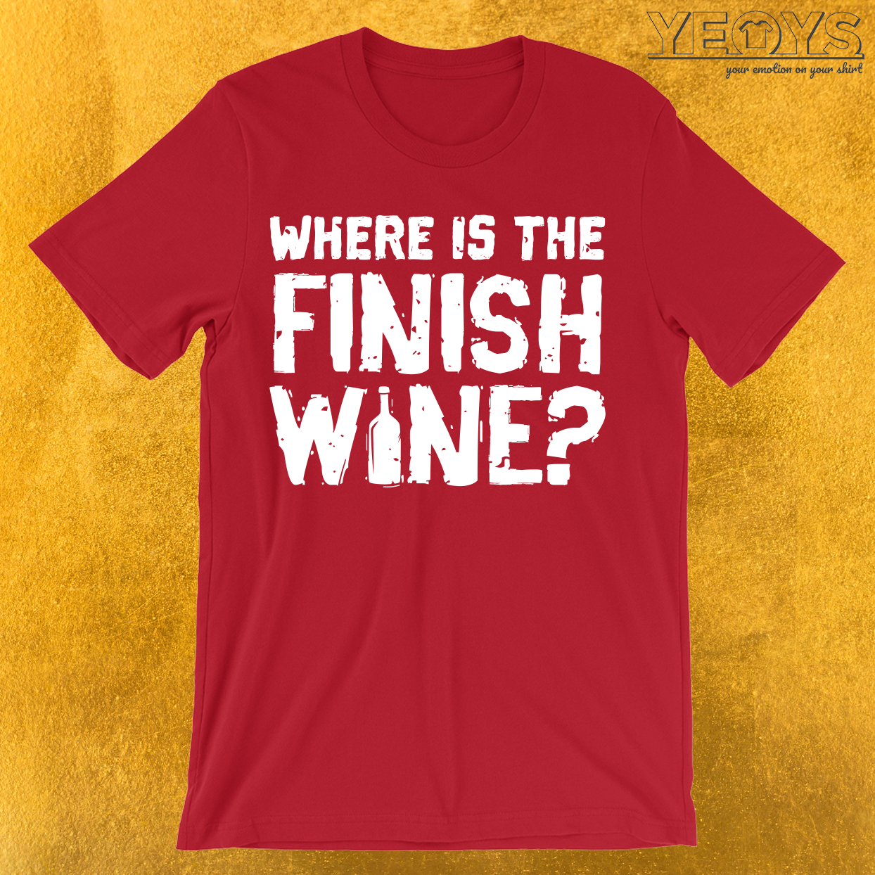Where Is The Finish Wine T-Shirt