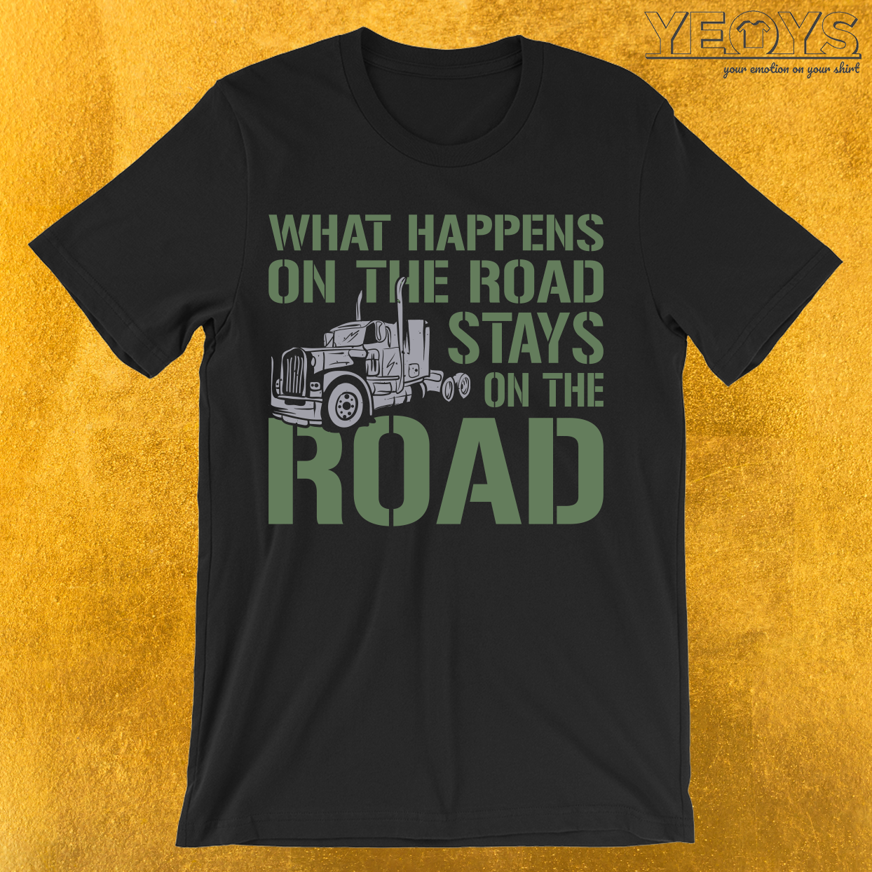 What Happens On The Road Stays On The Road T-Shirt