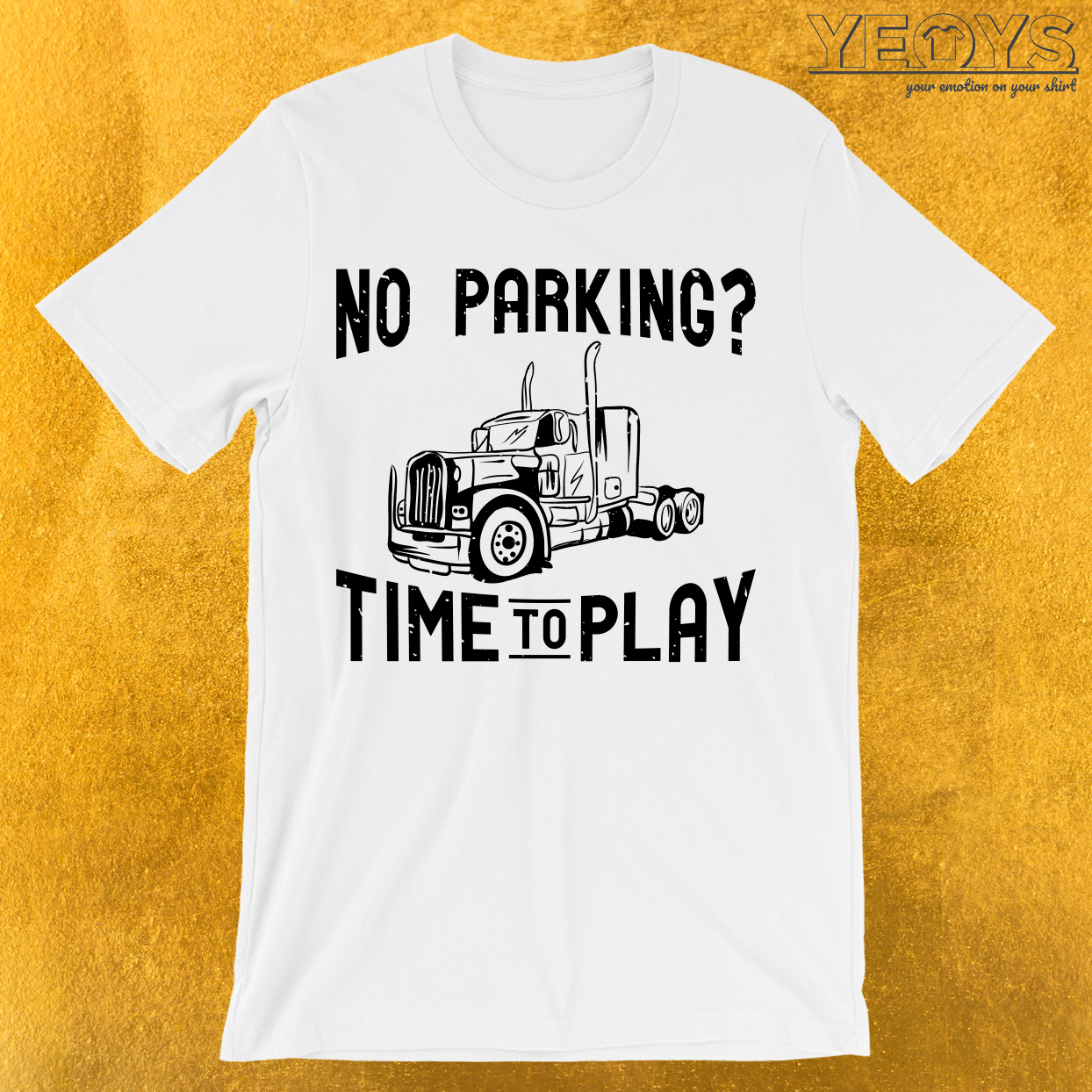 No Parking? Time To Play T-Shirt