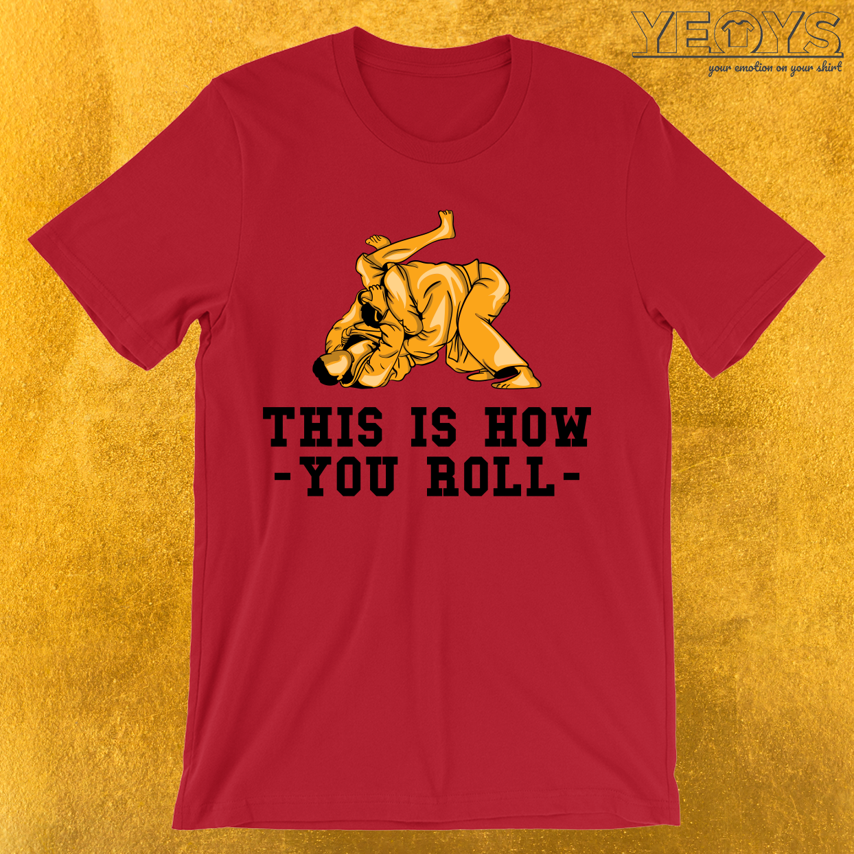This Is How You Roll T-Shirt