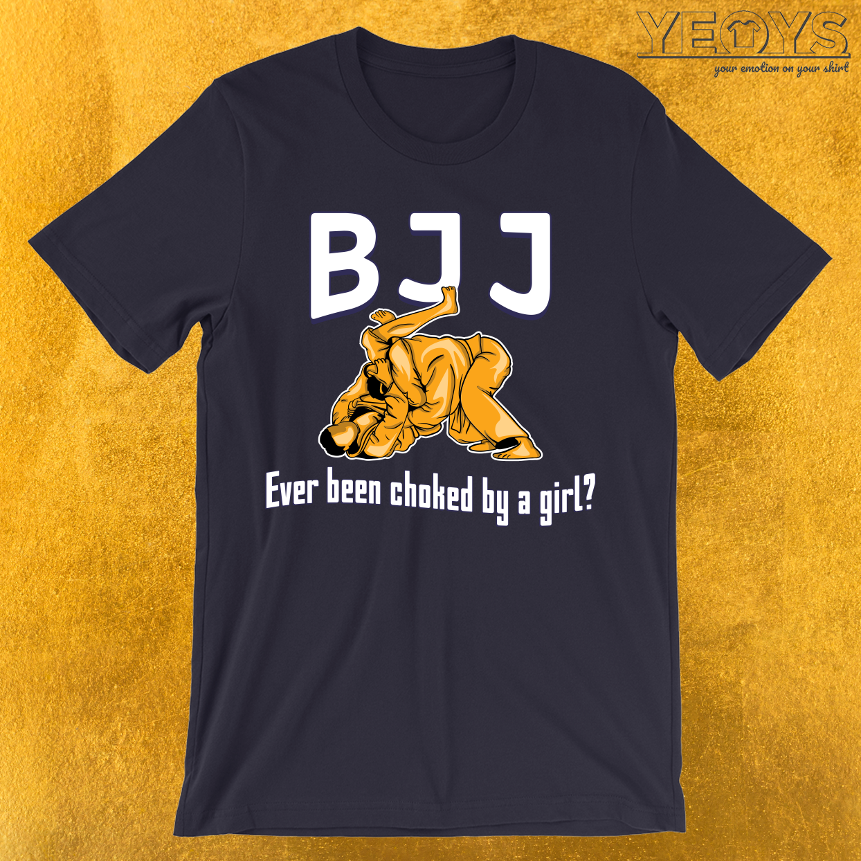 BJJ Ever Been Choked By A Girl? T-Shirt