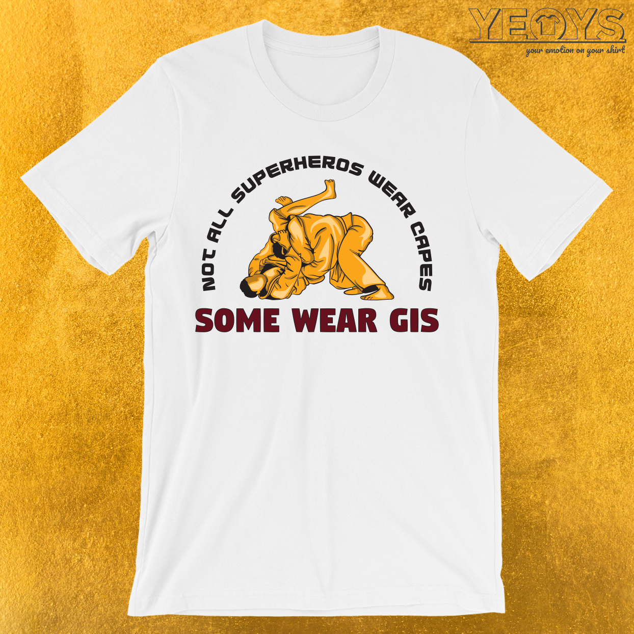 Not All Superheros Wear Capes. Some Wear Gis. T-Shirt