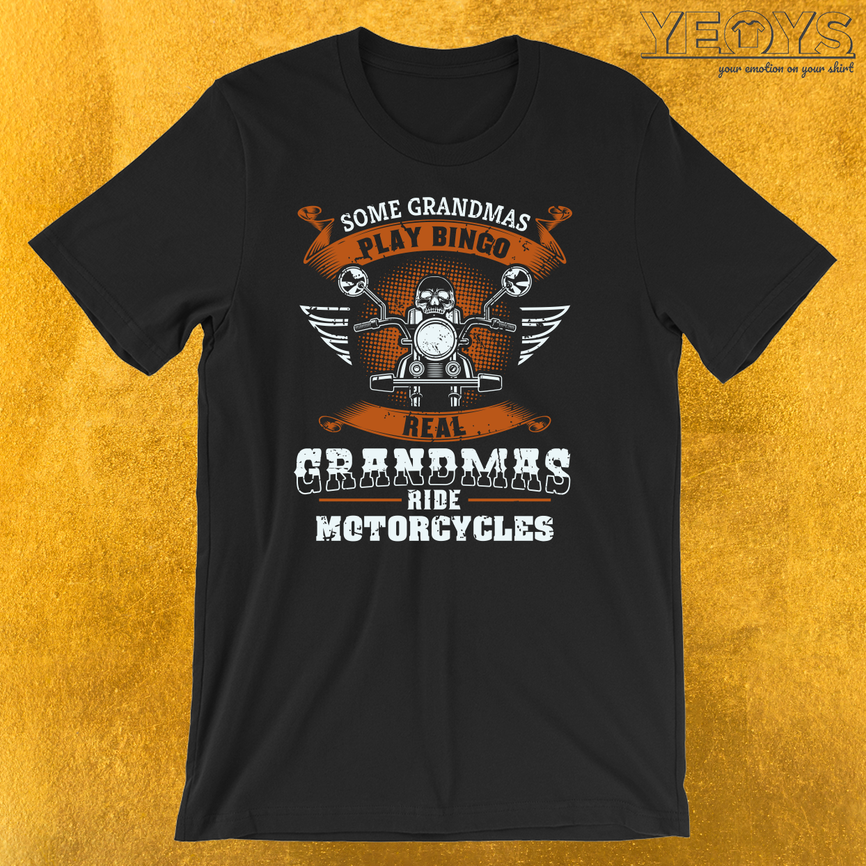 Some Grandmas Play Bingo Real Ride Motorcycles T-Shirt