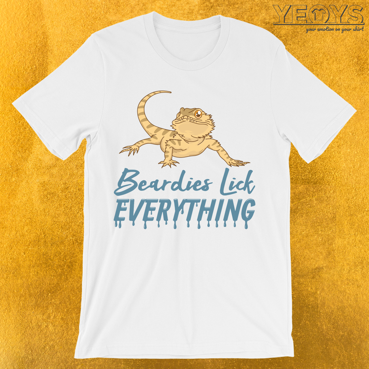 Beardies Lick Everything T-Shirt