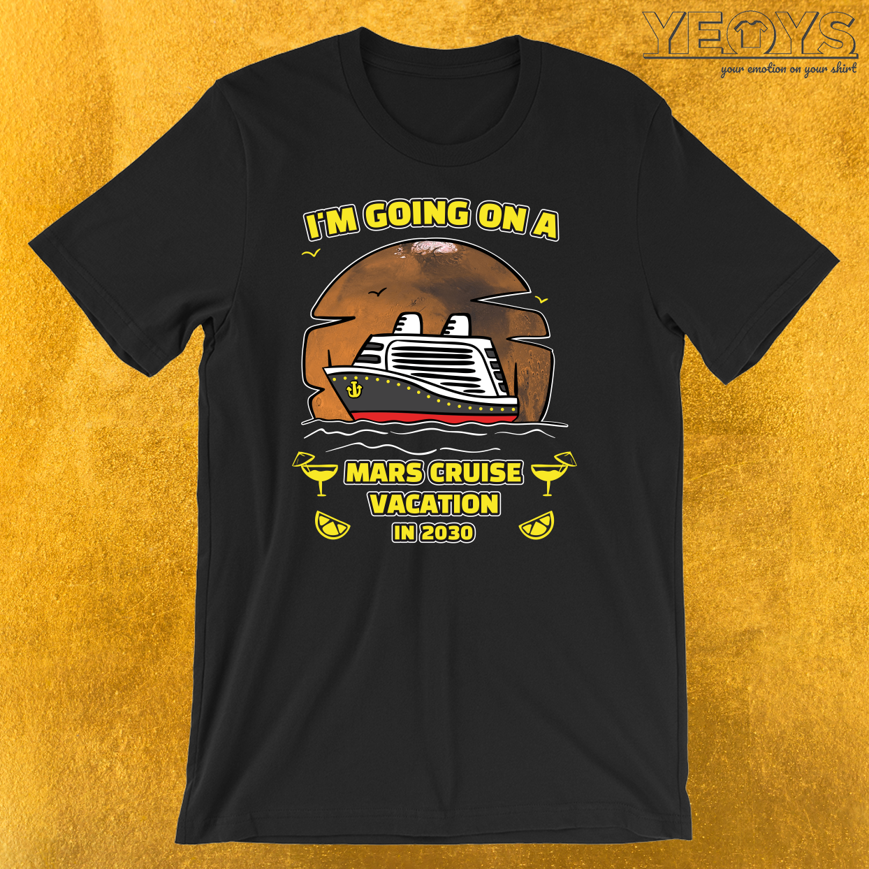 I'm Going On A Mars Cruise Vacation In 2030 T-Shirt