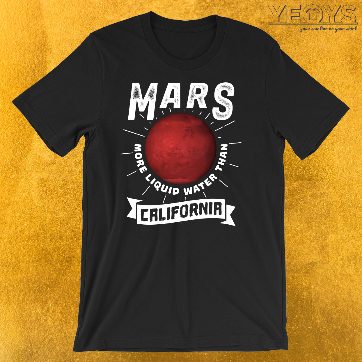 Mars More Liquid Water Than California T-Shirt